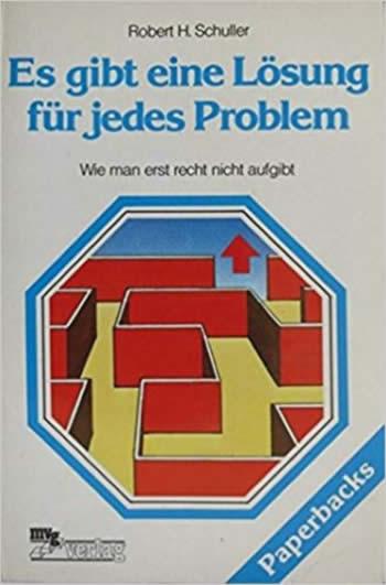 Robert Schuller - Es gibt eine Lösung für jedes Problem