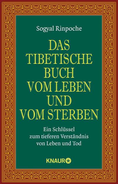 Sogyal Rinpoche - Das tibetische Buch vom Leben und vom Sterben